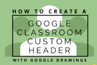 Create A Google Classroom Custom Header With Google Drawings throughout Classroom Banner Template