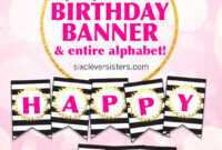 Free Printable Happy Birthday Banner And Alphabet – Six with Diy Birthday Banner Template